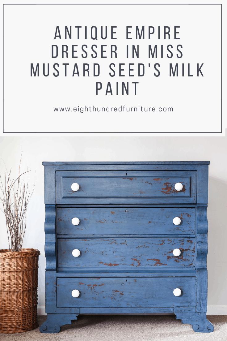 Antique empire dresser in Miss Mustard Seed's Milk Paint