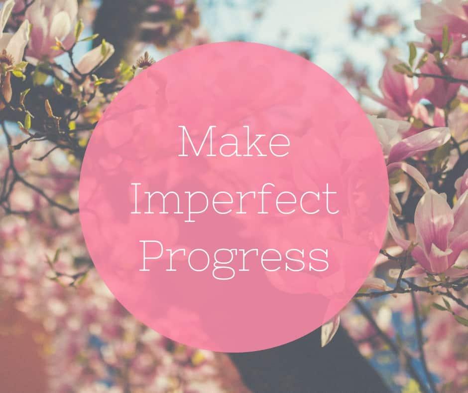 Make Imperfect Progress