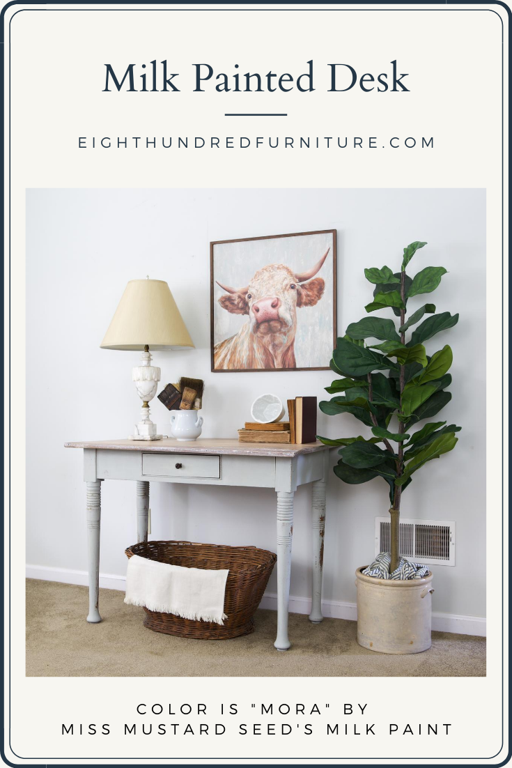 Pinterest graphic of desk painted in Mora by Miss Mustard Seed's Milk Paint by Eight Hundred Furniture