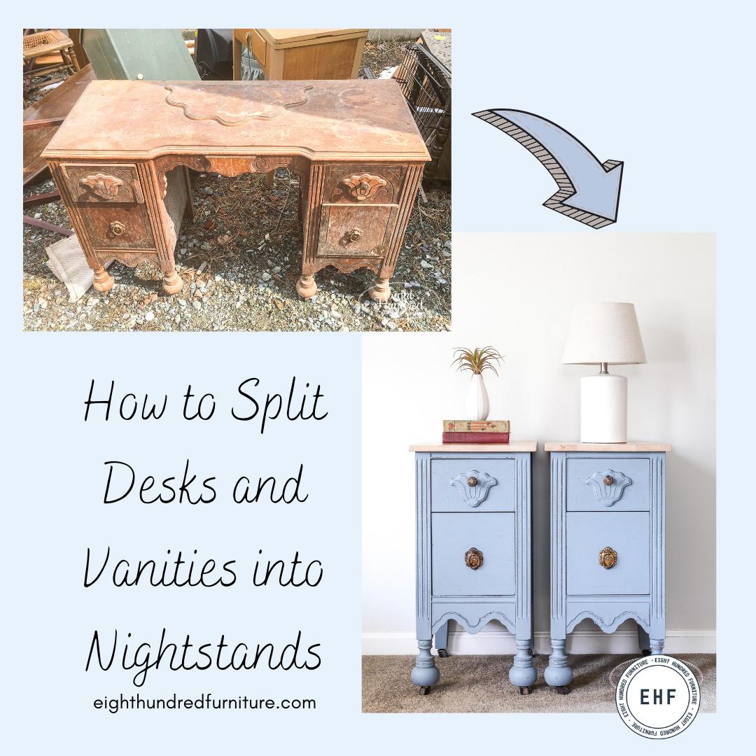 How to Split Desks and Vanities into Nightstands